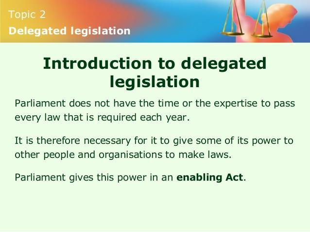 Types of Delegated Legislation